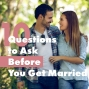 Artwork for Episode 1: 10 Questions You Should Ask Before You Get Married