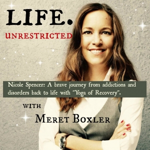 LU 002: Nicole Spencer – A brave journey from addictions and disorders back to life with yoga.