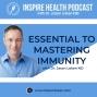 Artwork for Essential To Mastering Immunity - Dr. Jason Loken ND : IHP43