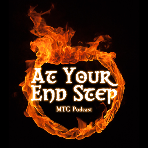 Artwork for At Your End Step - Episode 81 - DRAGONS OF TARKIR-A-PALOOZA