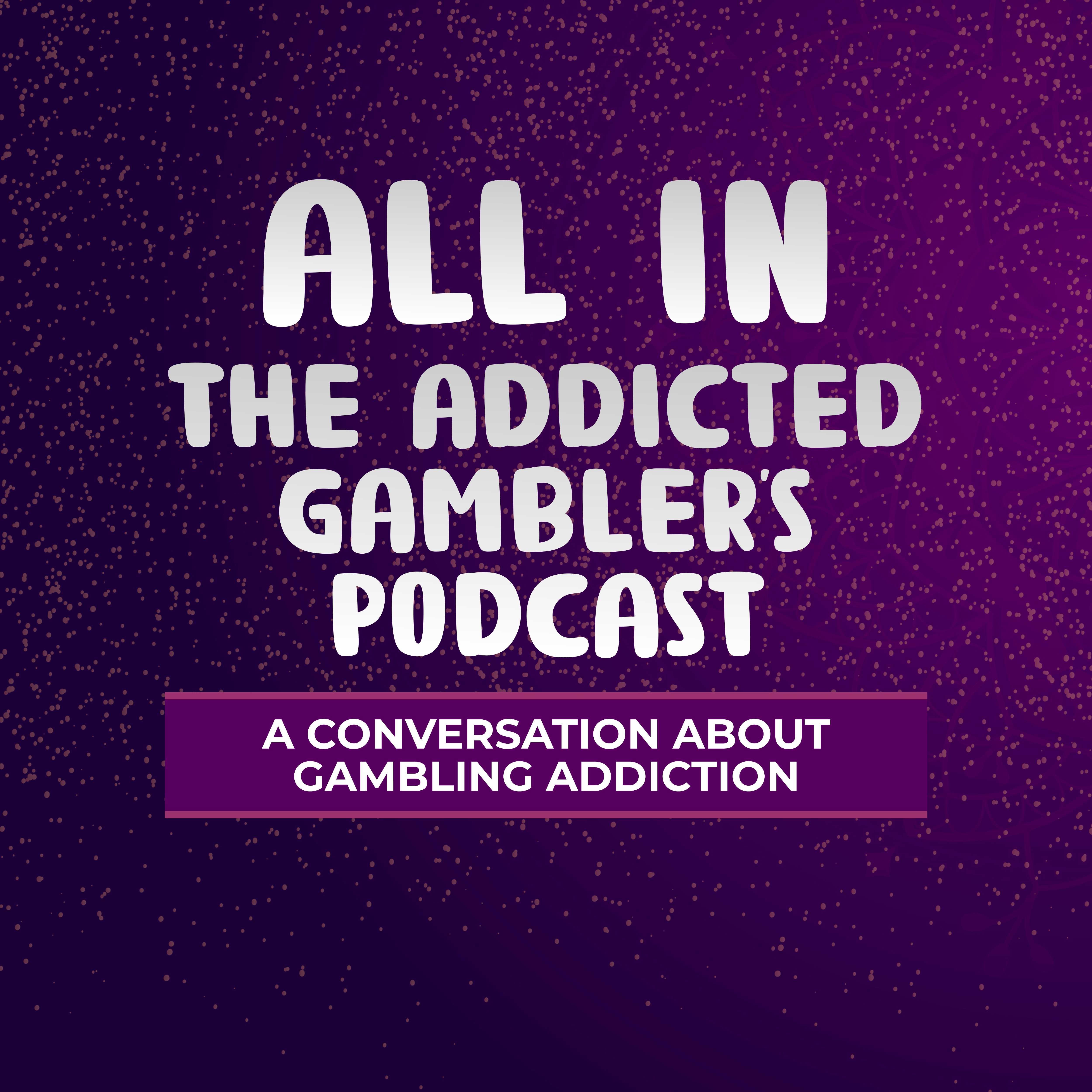 All In: The Addicted Gambler's Podcast show art