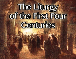MMP 20 - The Liturgy Of The First Four Centuries