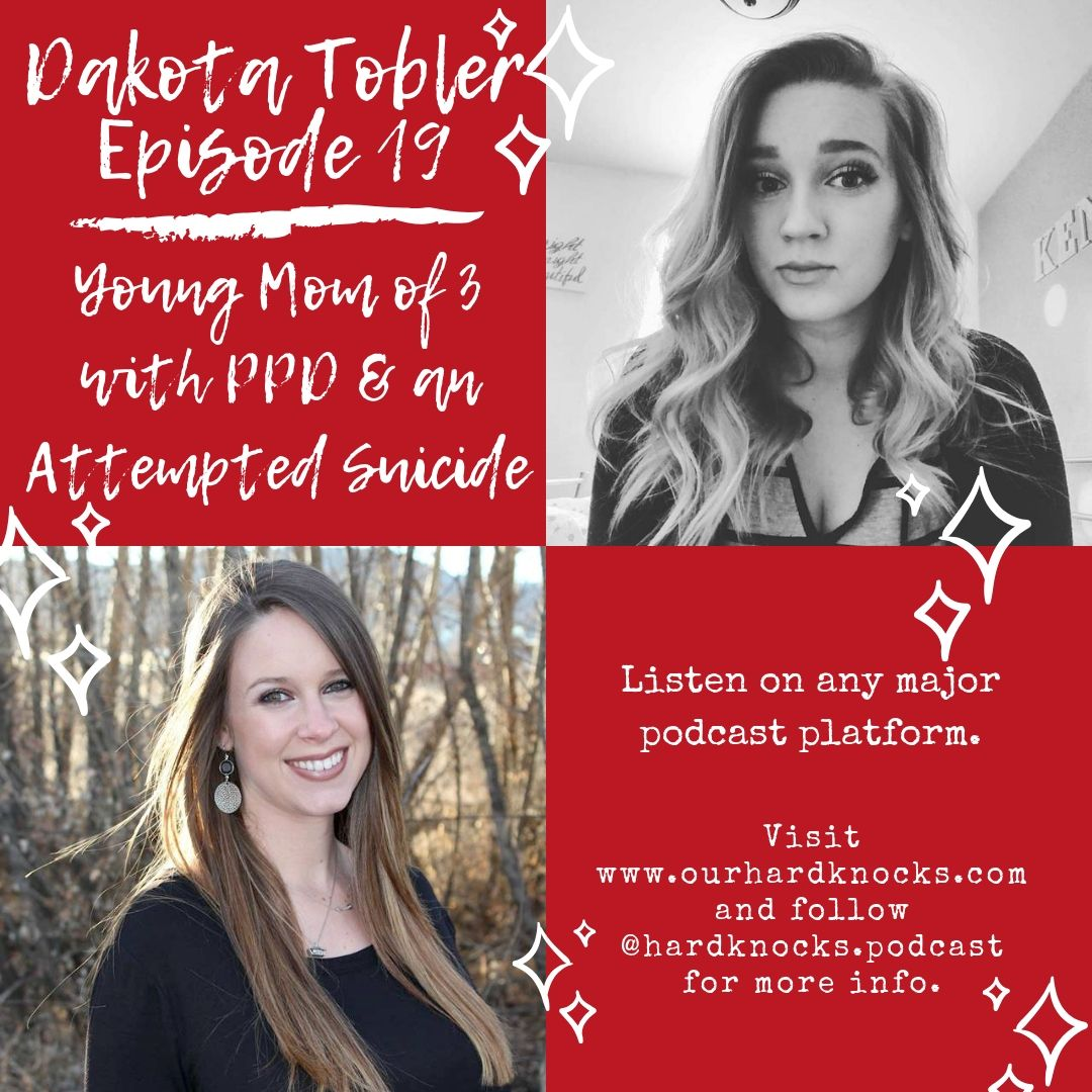 Episode 19: Dakota Tobler - Young Mom of 3 with PPD (Postpartum Depression) and Her Suicide Story
