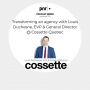 Artwork for Transforming an agency with Louis Duchesne, Executive Vice-President & General Director @ Cossette Quebec