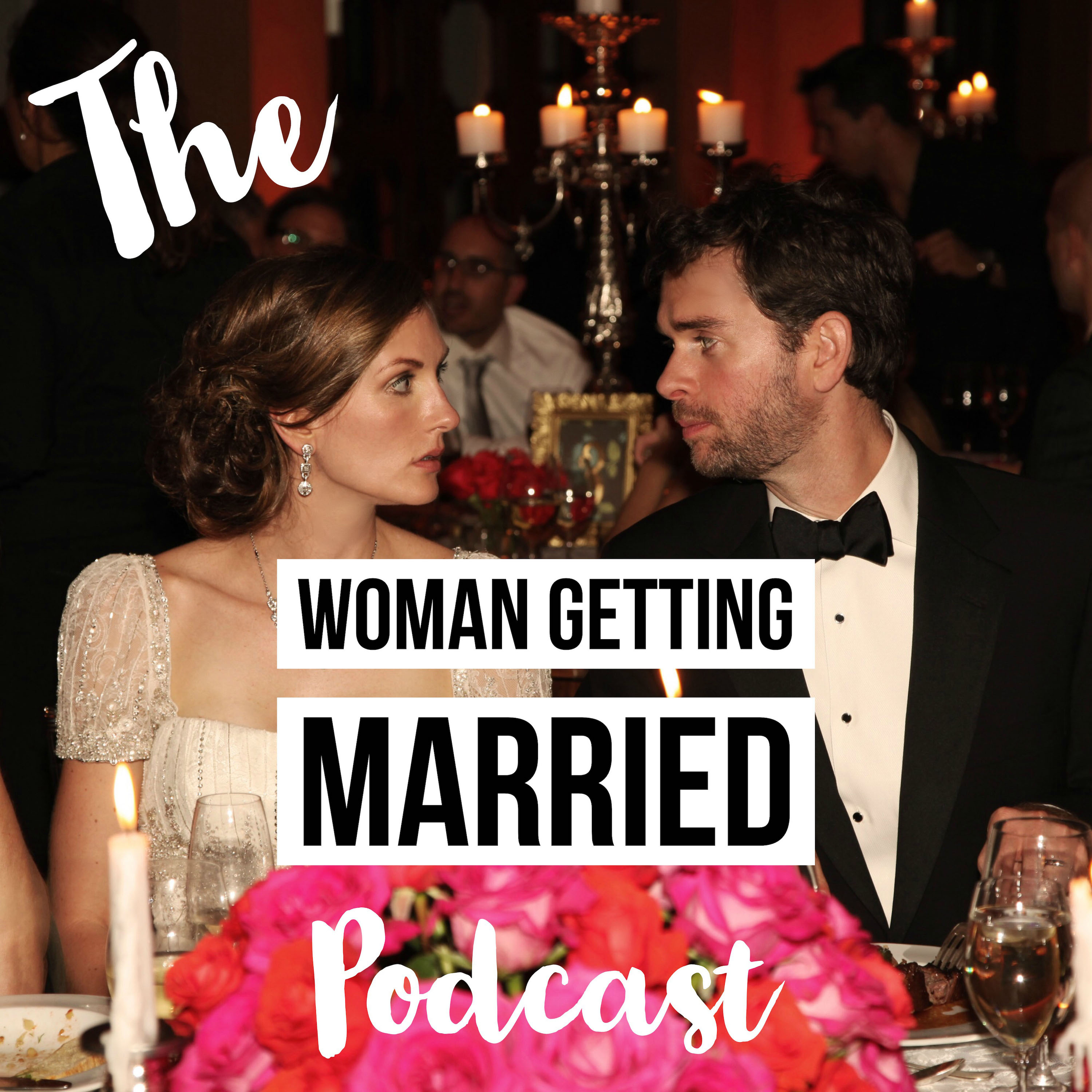 The Woman Getting Married Wedding Planning Podcast show art