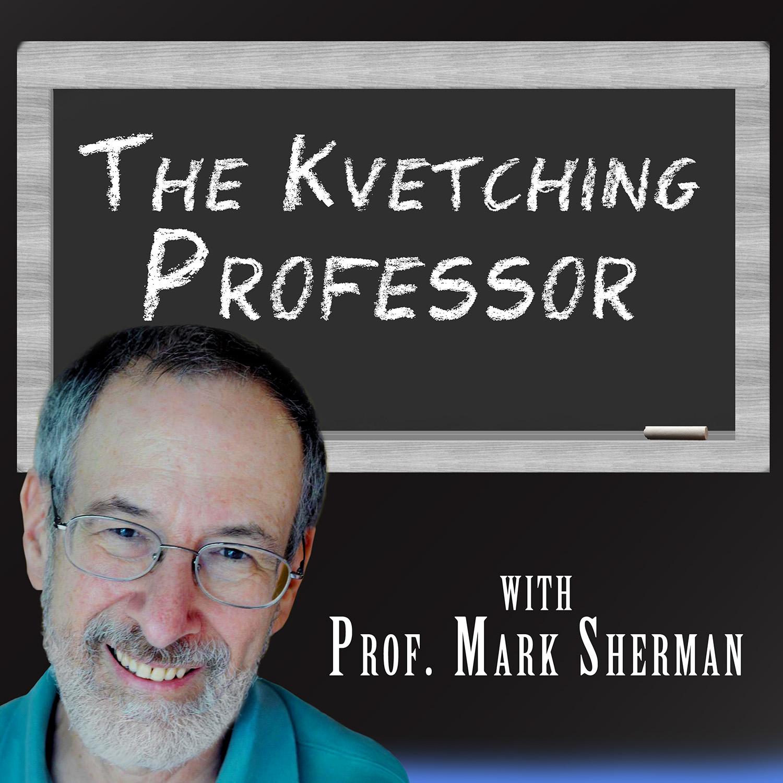 The Kvetching Professor  show art