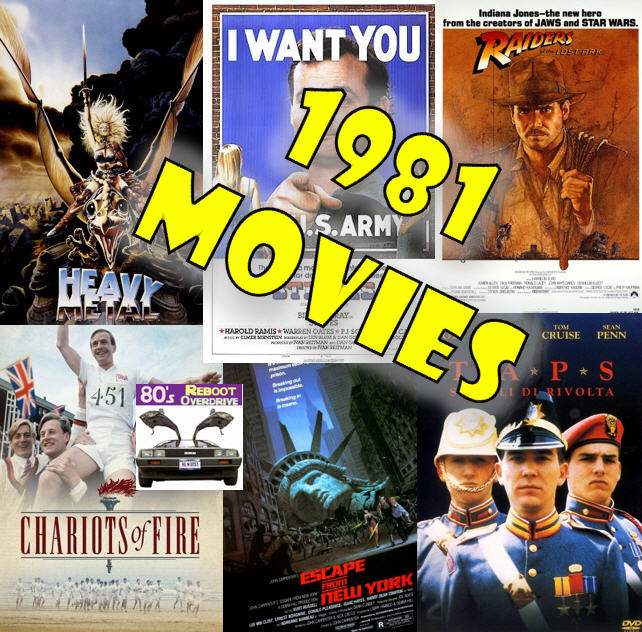 The Movies of 1981 - 80's Reboot Overdrive