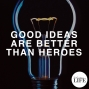 Artwork for 365 Good Ideas Are Better Than Heroes