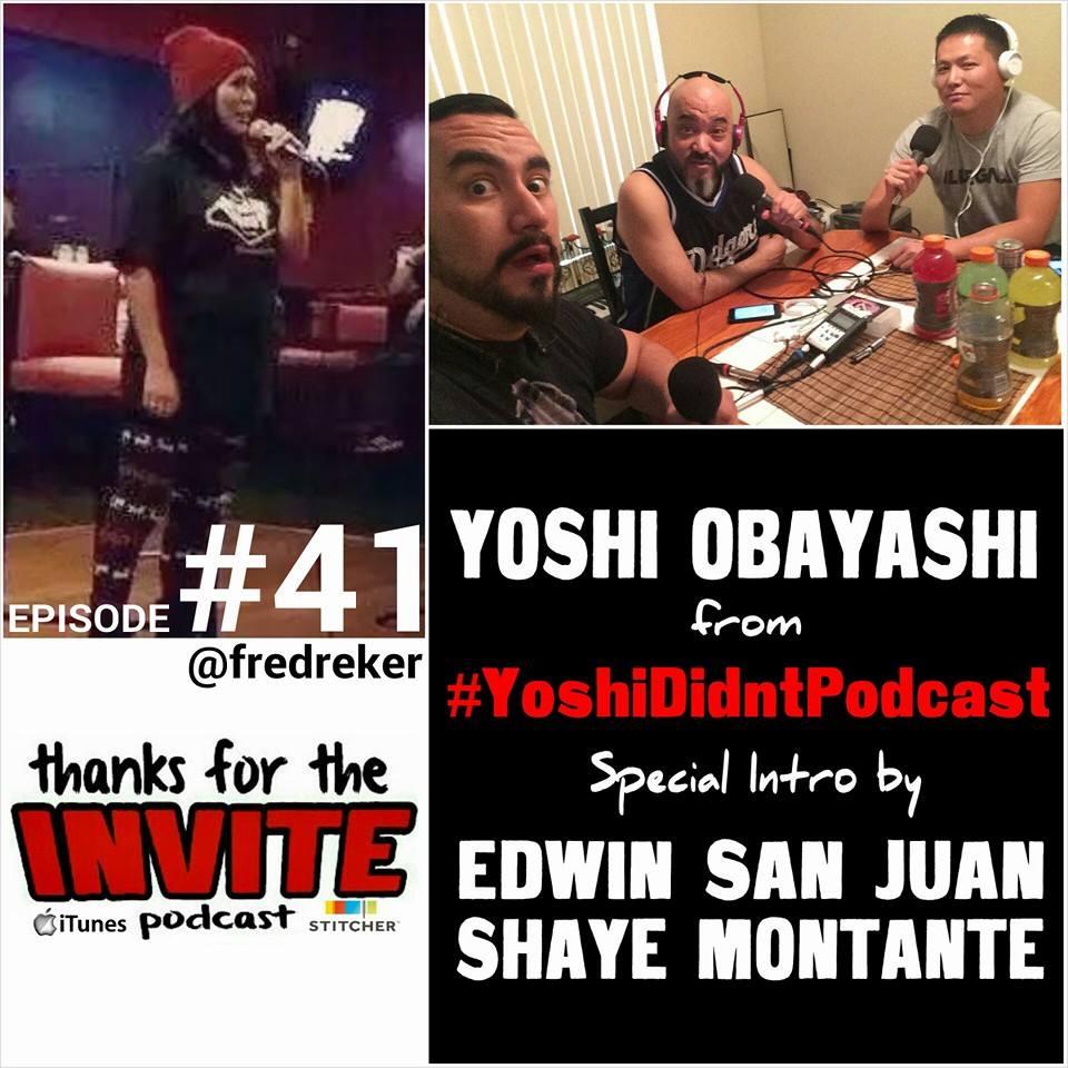 #41 Yoshi Didn't! - Yoshi Obayashi, Edwin San Juan, & Shaye Montante