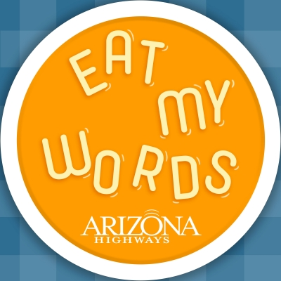 Eat My Words by Arizona Highways Magazine show image