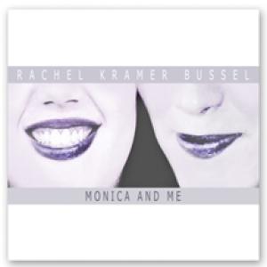 Monica and Me by Rachel Kramer Bussel