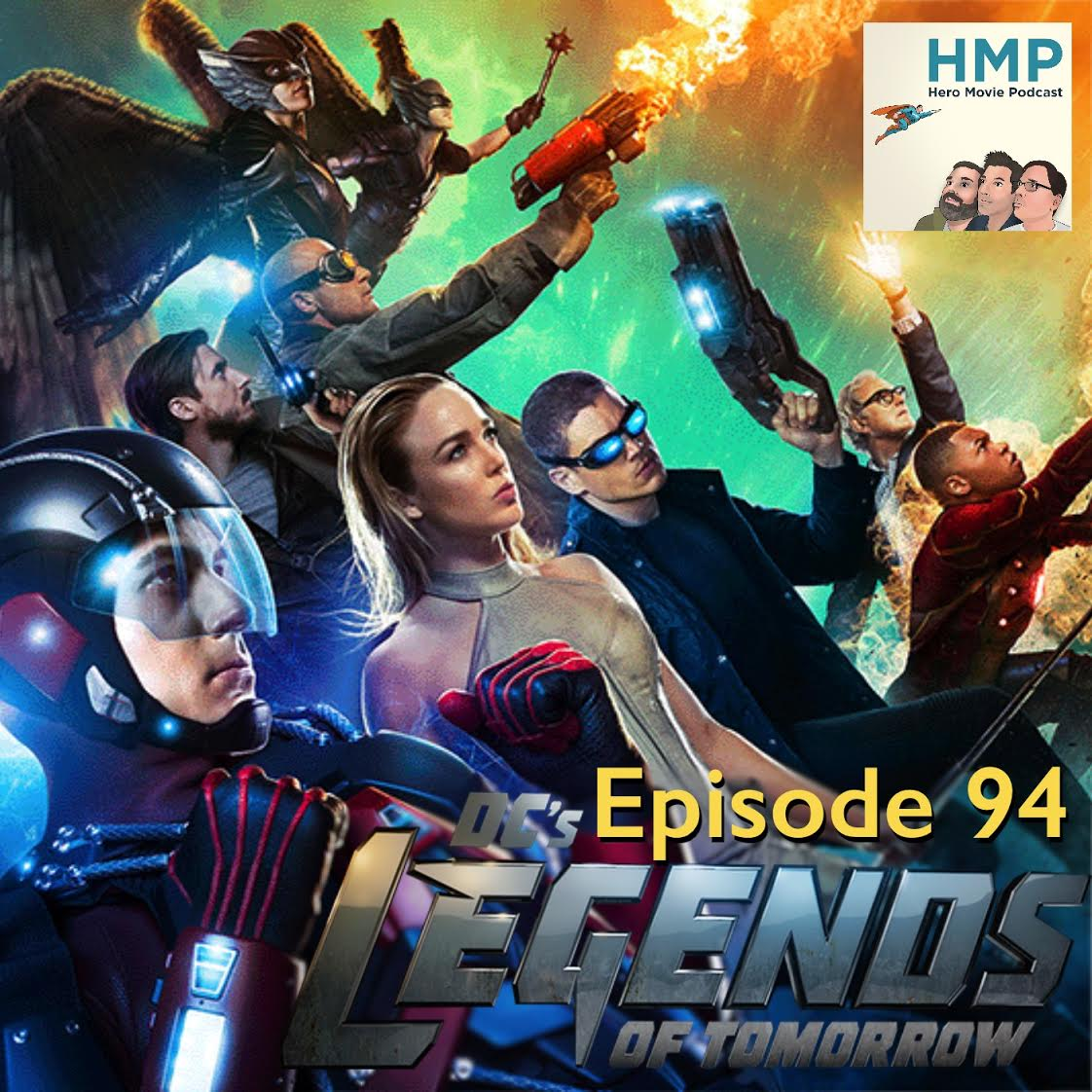 Episode 94-  DC's Legends of Tomorrow Ep. 1-6