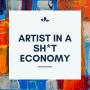 Artwork for Artist In a Sh*t Economy