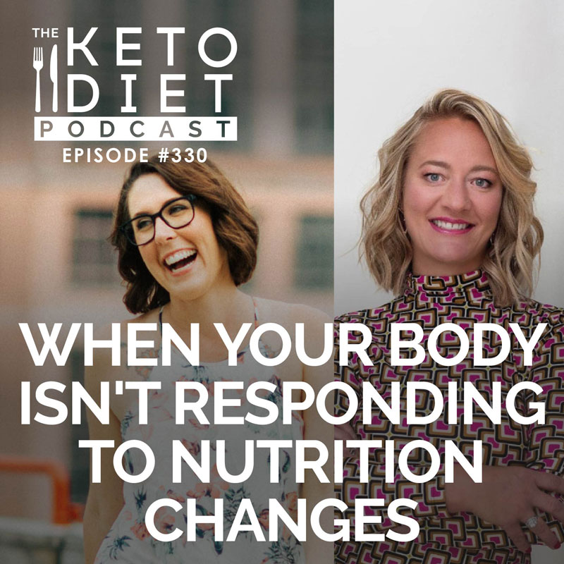 #330: When Your Body Isn't Responding to Nutrition Changes with Jennifer Nelson Hawks