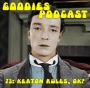 Artwork for Goodies Podcast #73 - Keaton Rules, OK?