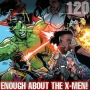 Artwork for EMP Episode 120: Enough about the X-Men!