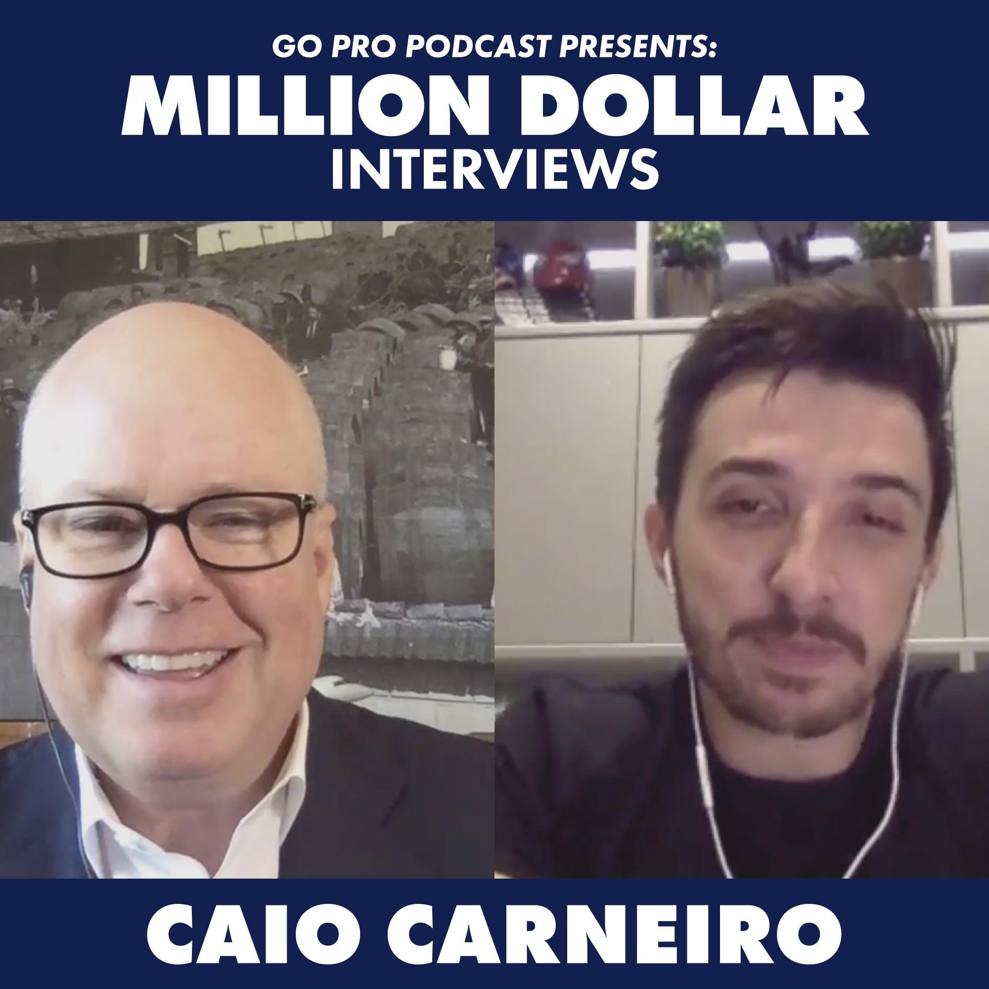 Caio Carneiro: Million Dollar Interview