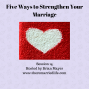 Artwork for 14:  5 Ways to Strengthen Your Marriage