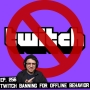 Artwork for 256: Twitch Banning People For Off-Line Behavior, and Much More