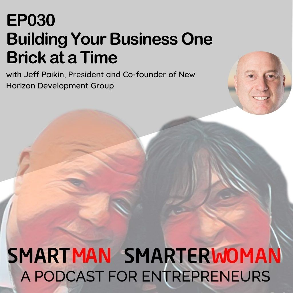 Episode 30: Jeff Paikin - Building Your Business One Brick at a Time