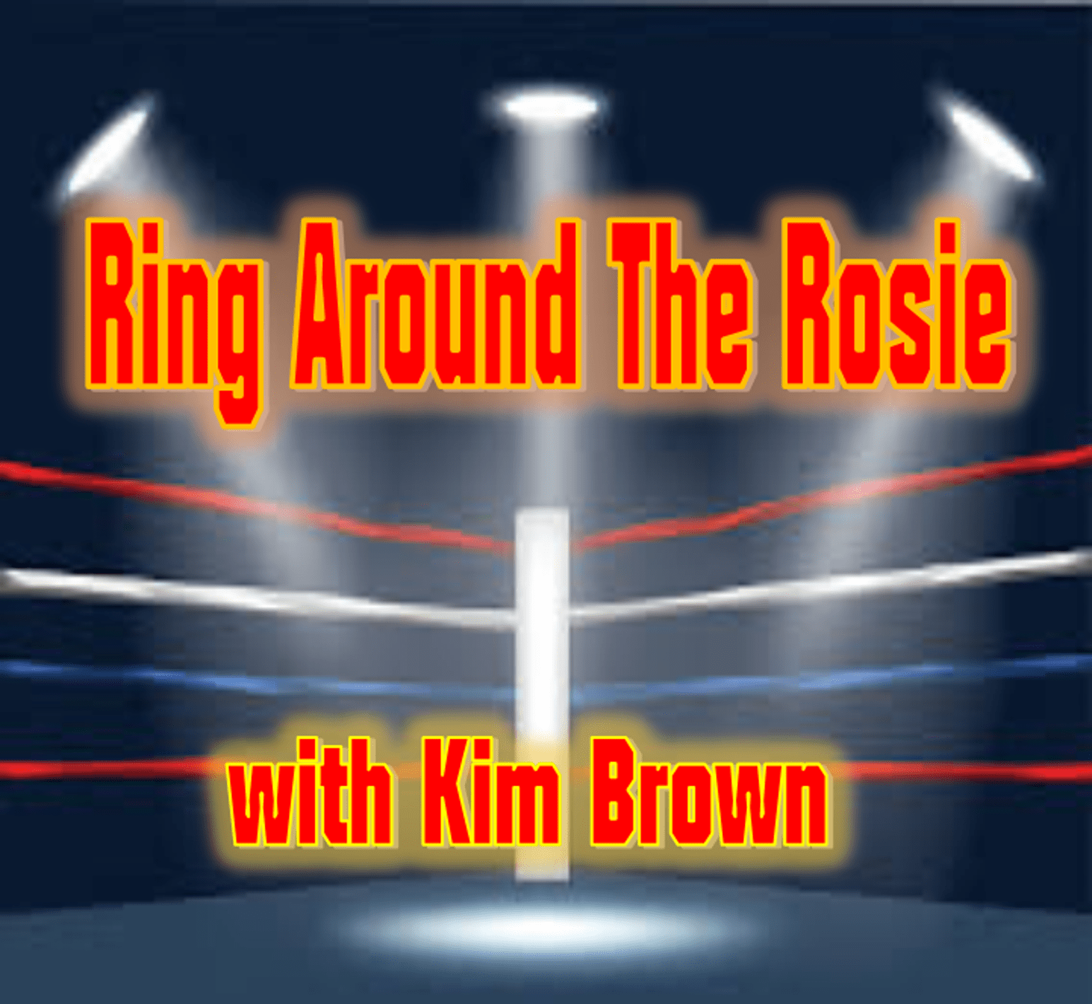 Artwork for Ring Around The Rosie with Kim Brown - July 4 2018