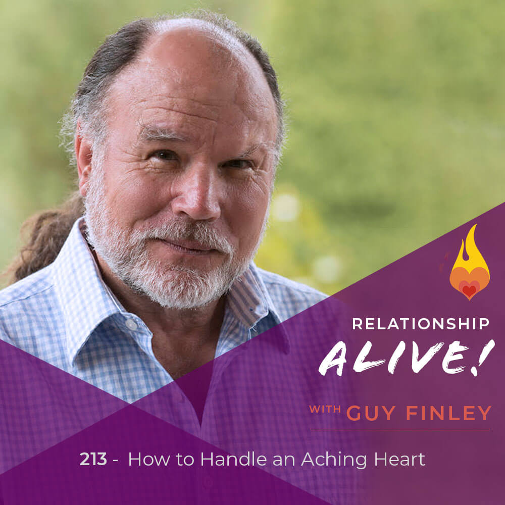 213: How to Handle an Aching Heart - with Guy Finley