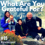 Artwork for #99: WHAT ARE YOU GRATEFUL FOR? - Daily Mentoring w/ Trevor Crane #greatnessquest