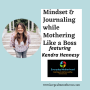Artwork for Mindset & Journaling while Mothering Like a Boss with Kendra Hennessy