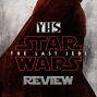 Artwork for YHS EP 81: Star Wars: The Last Jedi Review and Reactions!