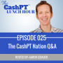 Artwork for EP 025: The CashPT Nation Q&A