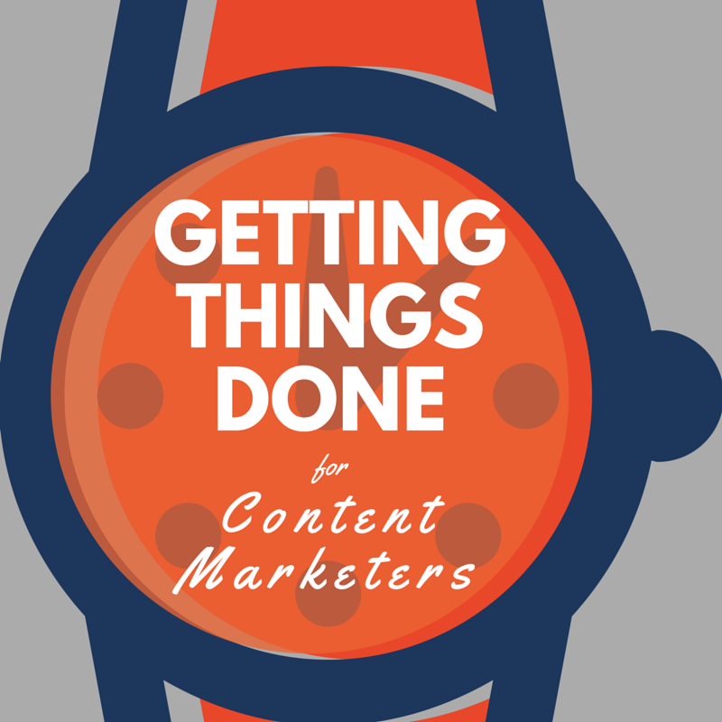 Content Marketing Podcast 127: Getting Things Done for Content Marketers