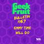 Artwork for Ep. 251: Bulletin #67: Emmy Time Will Do