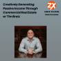 Artwork for Creatively Generating  Passive Income Through Commercial Real Estate w/ Tim Bratz | Zero Xcuses Podcast | Results | Investing | Discipline | Focus |