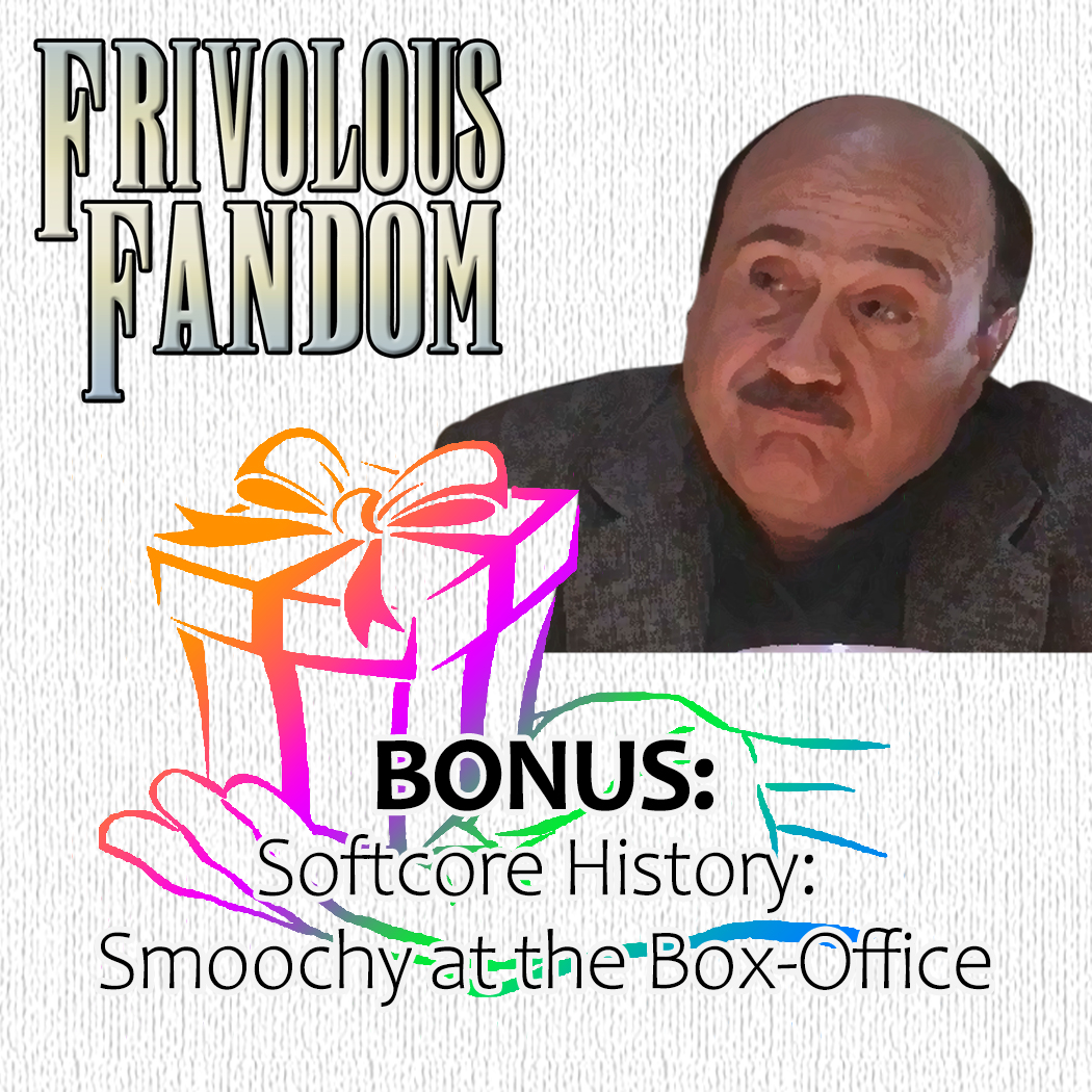 BONUS - Softcore History: Death to Smoochy at the Box Office