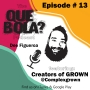 Artwork for Fresh or Phresh Presents Que Bola Ep. 13 The creators of Complex Grown