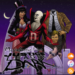 MovieFaction Podcast - Justice League Dark