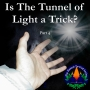 Artwork for 250: Is The Tunnel of Light a Trick?