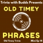 Artwork for Mini Ep 14. Old Timey Phrases Trivia