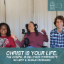 Artwork for #23- Christ is Your Life: the Gospel in Beloved Community w/Jeff & Susan McSwain