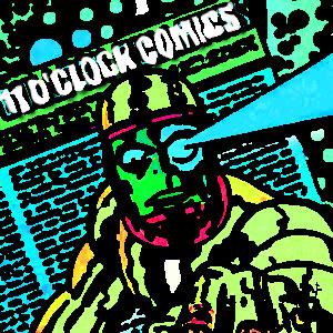 11 O'Clock Comics Episode 343