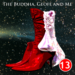 A Buddhist Podcast - The Buddha, Geoff and Me - Chapter 13