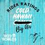 Artwork for Rider Ratings   The Mega Pod   Cold Hawaii