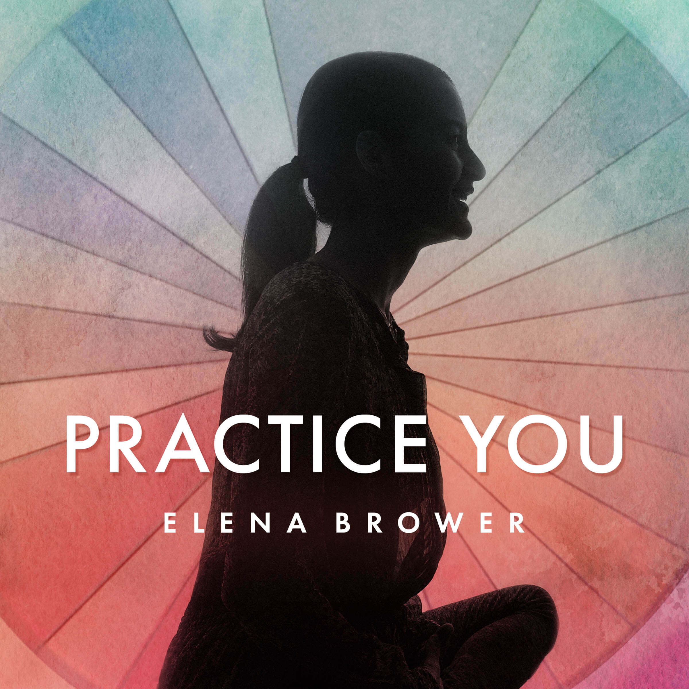 Practice You with Elena Brower show art