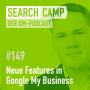 Artwork for Neue Features in Google My Business: Bessere Rankings, mehr Umsatz!? [Search Camp Episode 149]