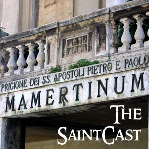 SaintCast Episode #54, Mamertine Prison, patron St. of salmon, Paul's favorite Rome spots, joke of week, feedback 312.235.2278