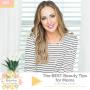 Artwork for 402: The BEST Beauty Tips For Moms With Meg Owen