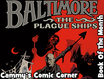 Cammy's Comic Corner - Book Of The Month - Baltimore: The Plague Ships