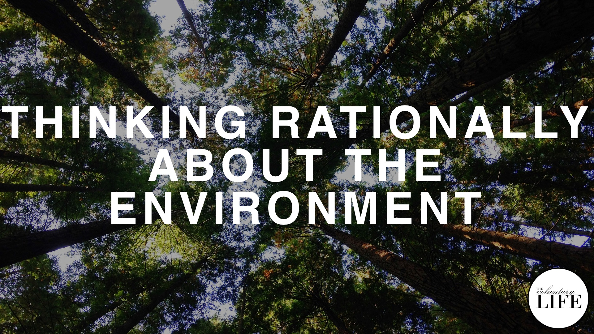 Bonus Episode 70: Thinking Rationally About The Environment
