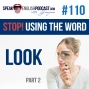 Artwork for #110 Stop using the word LOOK in English part#2