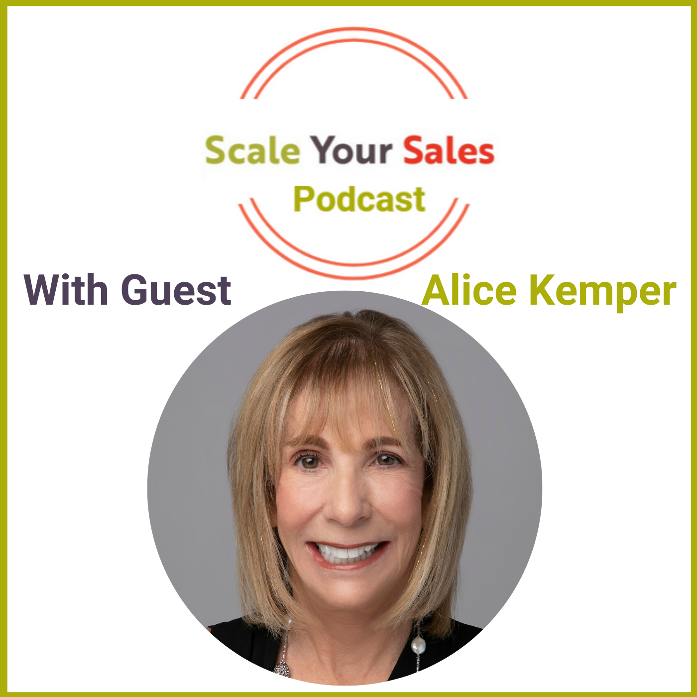 Episode 011 Alice Kemper On How to Up Level Your Top Sales Performers